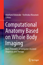 Couverture de l'ouvrage Computational Anatomy Based on Whole Body Imaging