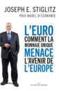 Couverture de l'ouvrage L'euro : comment la monnaie unique menace l'avenir de l'Europe