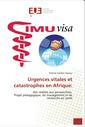 Couverture de l'ouvrage Urgences vitales et catastrophes en Afrique : des réalités aux perspectives