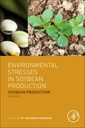 Couverture de l'ouvrage Environmental Stresses in Soybean Production
