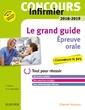 Couverture de l'ouvrage Le grand guide. Épreuve orale - Concours infirmier 2018-2019