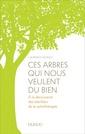 Couverture de l'ouvrage Ces arbres qui nous veulent du bien