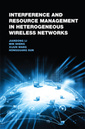 Couverture de l'ouvrage Interference and Resource Management in Heterogeneous Wireless Network