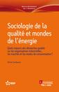 Couverture de l'ouvrage Sociologie de la qualité et mondes de l'énergie