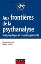 Couverture de l'ouvrage Aux frontières de la psychanalyse