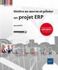 Couverture de l'ouvrage Mettre en œuvre et piloter un projet ERP