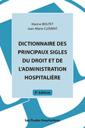 Couverture de l'ouvrage Dictionnaire des principaux sigles du droit et de l'administration hospitalière