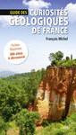 Couverture de l'ouvrage Guide des curiosités géologiques de France