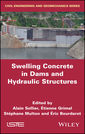 Couverture de l'ouvrage Swelling Concrete in Dams and Hydraulic Structures - DSC 2017