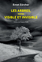 Couverture de l'ouvrage Les arbres, entre visible et invisible