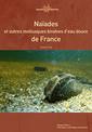 Couverture de l'ouvrage Naïades et autres bivalves d'eau douce de France