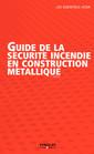 Couverture de l'ouvrage Guide de la sécurité incendie en construction métallique