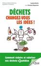 Couverture de l'ouvrage Déchets : changez-vous les idées !