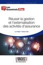 Couverture de l'ouvrage Réussir la gestion et l'externalisation des activités d'assurance