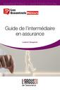Couverture de l'ouvrage Guide de l'intermédiaire en assurance