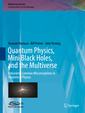 Couverture de l'ouvrage Quantum Physics, Mini Black Holes and the Multiverse