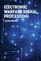 Couverture de l'ouvrage Electronic Warfare Signal Processing