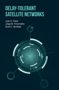 Couverture de l'ouvrage Delay-Tolerant Satellite Networks