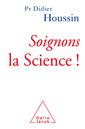 Couverture de l'ouvrage Soignons la science !