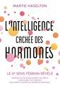 Couverture de l'ouvrage L'intelligence cachée des hormones