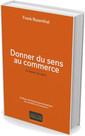 Couverture de l'ouvrage Donner du sens au commerce