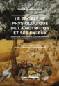 Couverture de l'ouvrage Le problème physiologique de la nutrition et ses enjeux