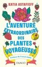 Couverture de l'ouvrage L'aventure extraordinaire des plantes voyageuses