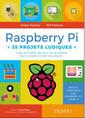 Couverture de l'ouvrage Raspberry Pi : 35 projets ludiques