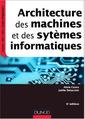 Couverture de l'ouvrage Architecture des machines et des systèmes informatiques