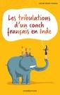 Couverture de l'ouvrage Les tribulations d'un coach français en Inde