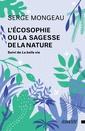 Couverture de l'ouvrage L'écosophie ou la sagesse de la nature