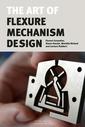 Couverture de l'ouvrage The art of flexure mechanism design