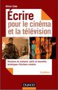 Couverture de l'ouvrage Écrire pour le cinéma et la télévision