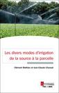 Couverture de l'ouvrage Les divers modes d'irrigation de la source à la parcelle
