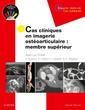 Couverture de l'ouvrage Cas cliniques en imagerie ostéoarticulaire : membre supérieur