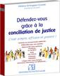 Couverture de l'ouvrage Défendez-vous grâce à la conciliation de justice
