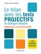 Couverture de l'ouvrage Le bilan avec les tests projectifs en clinique infantile