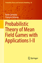 Couverture de l'ouvrage Probabilistic Theory of Mean Field Games with Applications I-II