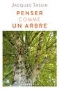 Couverture de l'ouvrage Penser comme un arbre