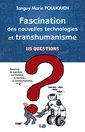 Couverture de l'ouvrage Fascination des nouvelles technologies et transhumanisme