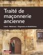 Couverture de l'ouvrage Traité de maçonnerie ancienne