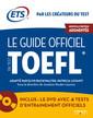 Couverture de l'ouvrage Le Guide officiel du test TOEFL