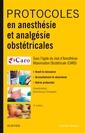 Couverture de l'ouvrage Protocoles en anesthésie et analgésie obstétricales