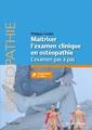 Couverture de l'ouvrage Maîtriser l'examen clinique en ostéopathie