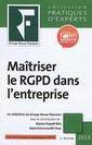 Couverture de l'ouvrage Maîtriser le RGPD dans l'entreprise 2018