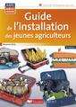Couverture de l'ouvrage Guide de l'installation des jeunes agriculteurs