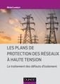 Couverture de l'ouvrage Les plans de protection des réseaux à haute tension