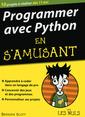 Couverture de l'ouvrage Programmer avec Python en s'amusant