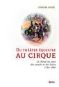 Couverture de l'ouvrage Du theatre equestre au cirque