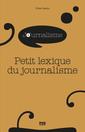 Couverture de l'ouvrage Petit lexique critique du journalisme et des medias